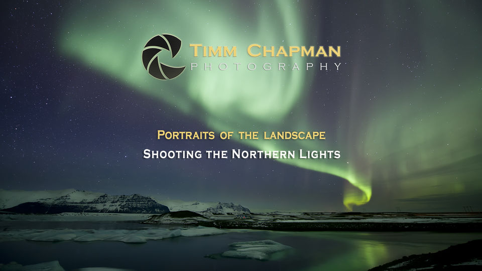 Portraits of the Landscape - Episode 4 - Photographing the Northern Lights